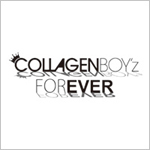 『COLLAGEN BOY'z FOREVER』