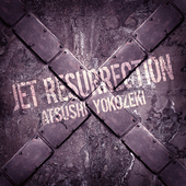 「JET RESURRECTION」